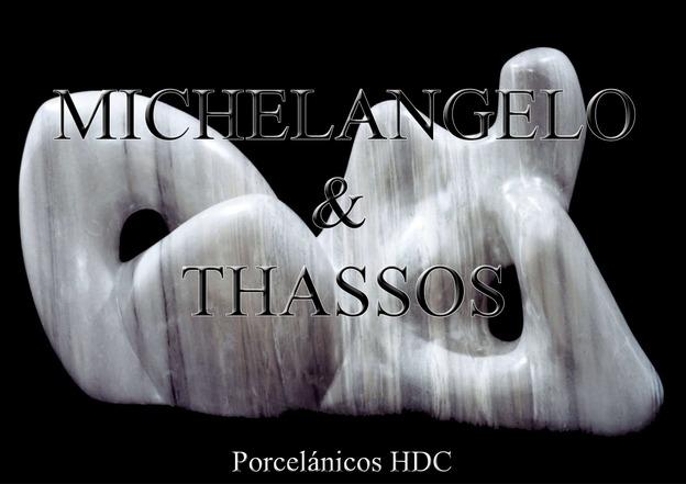 Michelangelo Thassos - Porcelánicos HDC